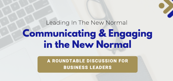 Communicating & Engaging in the New Normal: A roundtable discussion led by Management Strategies
